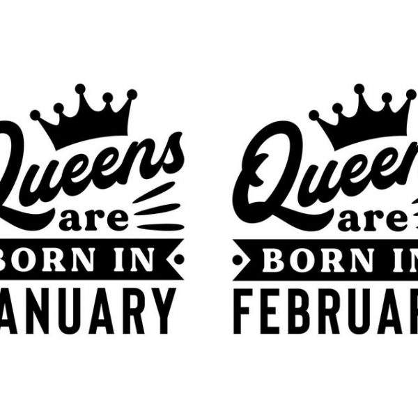 Queens Are Born in SVG January February Narch Birthday SVG Vector Files